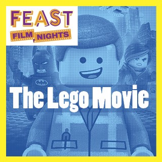 Feast Film Nights - The Lego Movie